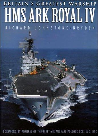 9780750925044: Britain's Greatest Warship: HMS Ark Royal IV