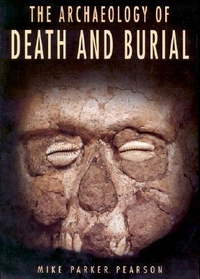 9780750925204: The Archaeology of Death and Burial