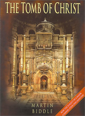 The Tomb of Christ: Biddle, Martin