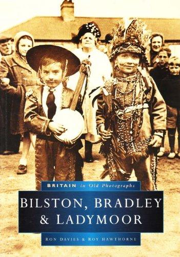 9780750925327: Bilston, Bradley and Ladymoor (Britain in Old Photographs)