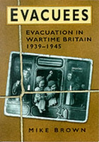 Evacuees, Evacuation in Wartime Britain 1939-1945
