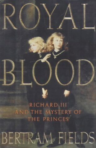9780750925457: Royal Blood: Richard III and the Mystery of the Princes