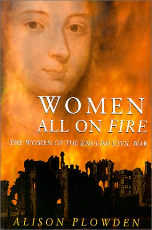 9780750925525: Women All on Fire: The Women of the English Civil War