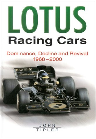Lotus Racing Cars Dominance,Decline and Revival 1968-2000: Tipler, John