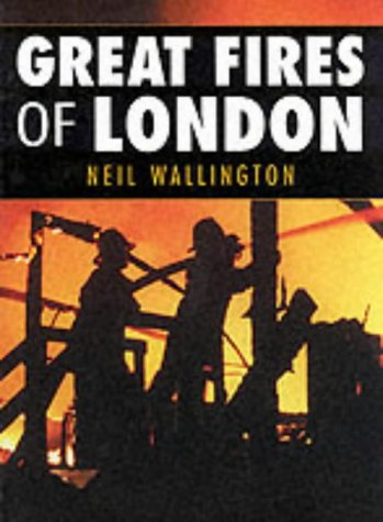 Great Fires of London (0750925590) by Neil Wallington