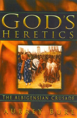 9780750925723: God's Heretics: The Albigensian Crusade