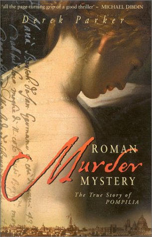 Roman Murder Mystery: The True Story of Pompilia