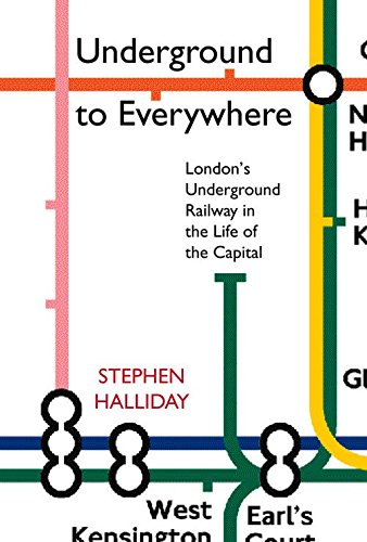 9780750925853: Underground to Everywhere: London's Underground Railway in the Life of the Capital