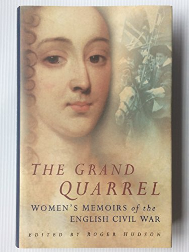 9780750925891: Grand Quarrel: Women's Memoirs of the English Civil War