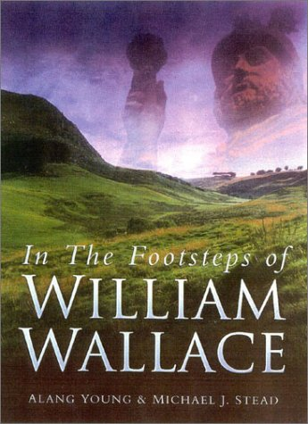 9780750925914: In the Footsteps of William Wallace