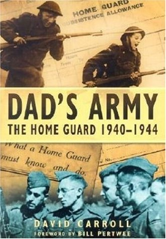 9780750926102: Dad's Army: The Home Guard 1940 - 1944