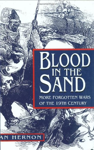 9780750926140: Blood in the Sand: More Forgotten Wars of the Nineteenth Century: More Forgotten Wars of the 19th Century