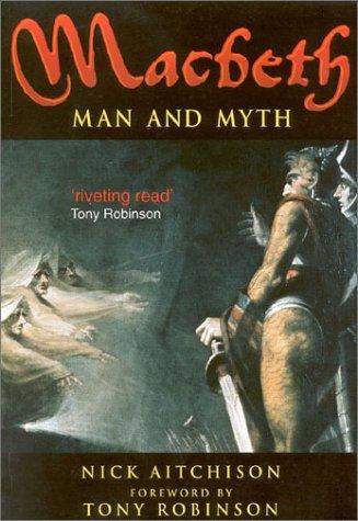 9780750926409: Macbeth: Man and Myth