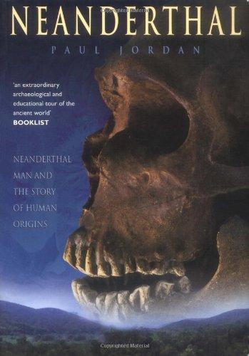 9780750926768: Neanderthal: Neanderthal Man and the Story of Human Origins