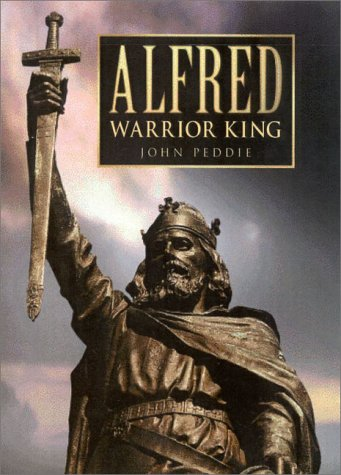 9780750926775: Alfred: Warrior King