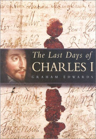 9780750926799: The Last Days of Charles I