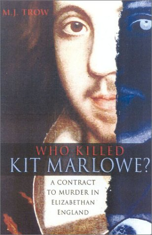 Who Killed Kit Marlowe?: A Contract to: Trow, M. J