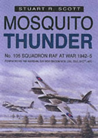 Mosquito Thunder - No. 105 Squadron RAF At War 1942-5