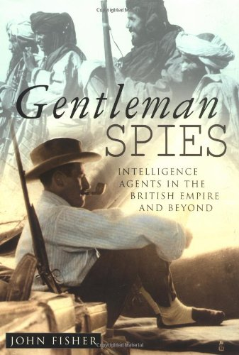 9780750926980: Gentleman Spies: Intelligence Agents in the British Empire and Beyond