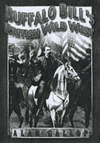 9780750927024: Buffalo Bill's British Wild West