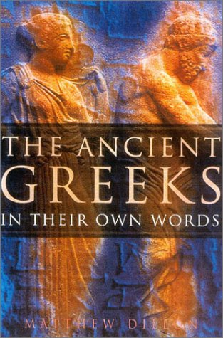 9780750927154: The Ancient Greeks: In Their Own Words