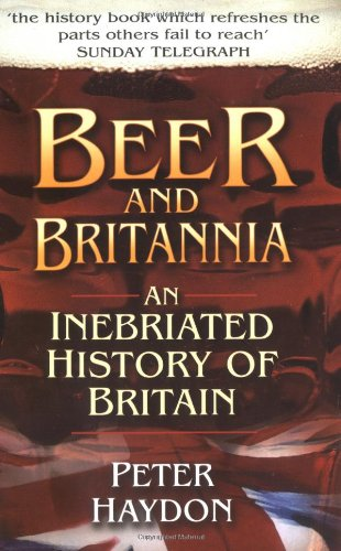 9780750927482: Beer and Britannia: An Inebriated History of Britain