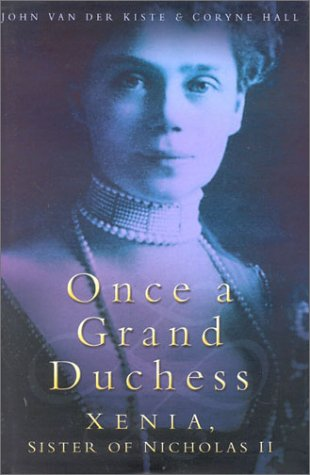 9780750927499: Once a Grand Duchess: Xenia, Sister of Nicholas II