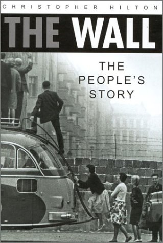 9780750927567: The Wall: The People's Story