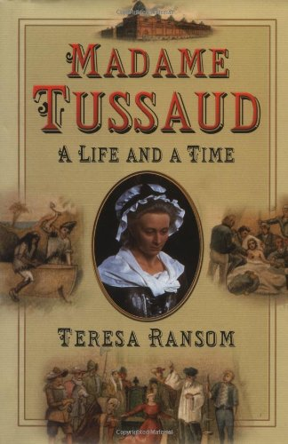 9780750927659: Madame Tussaud: A Life and a Time