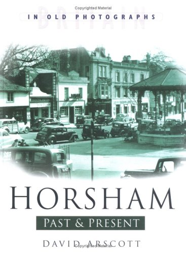 9780750927802: Horsham Past and Present