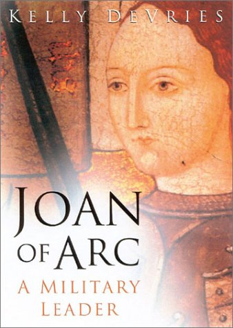 Joan of Arc: A Military Leader.: Devries, Kelly