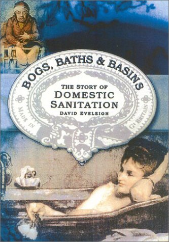 9780750927932: Bogs, Baths, and Basins: The Story of Domestic Sanitation