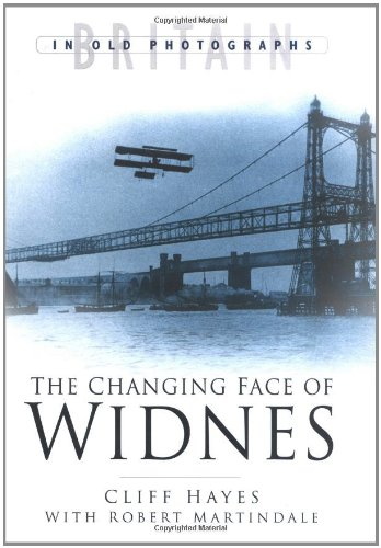9780750928335: The Changing Face of Widnes (Britain in Old Photographs)