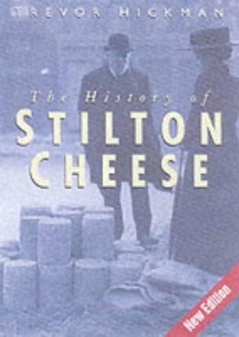 The History of Stilton Cheese: Hickman, Trevor