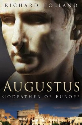 9780750929103: Augustus: Godfather of Europe