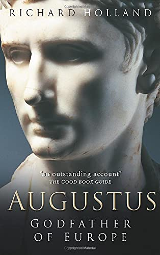 9780750929110: Augustus: Godfather of Europe