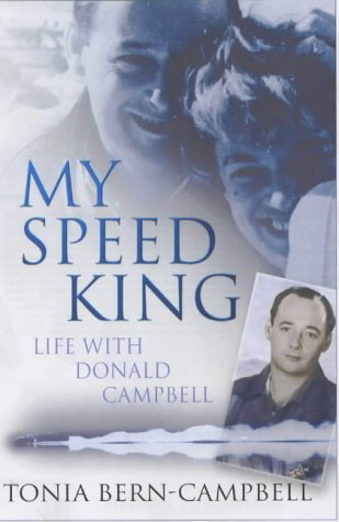 MY SPEED KING. Life With Donald Campbell.