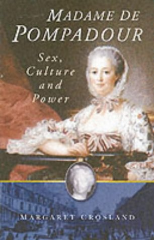 9780750929561: Madame de Pompadour: Sex, Culture and Power