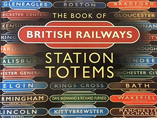 9780750929974: The Book of British Railways Station Totems