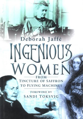 9780750930307: Ingenious Women: From Tincture of Saffron to Flying Machines