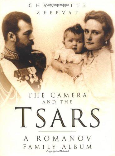 9780750930499: The Camera and the Tsars: The Romanov Family in Photographs