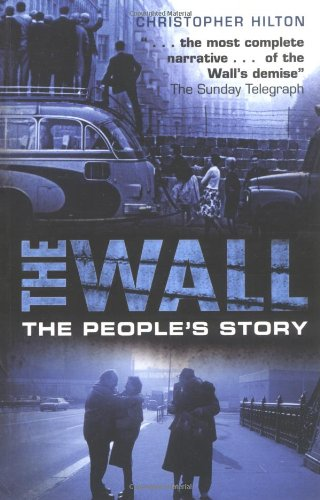 9780750930550: The Wall: The People's Story