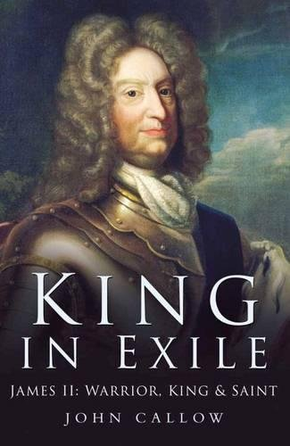 9780750930826: The King in Exile: James II, Warrior, King and Saint,