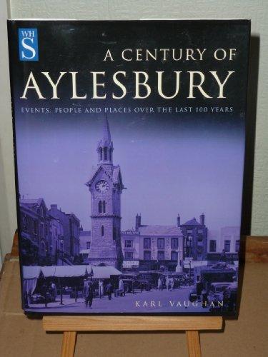 9780750931021: A Century of Aylesbury