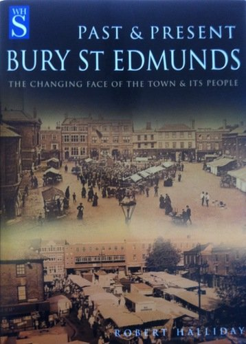 Bury St. Edmunds Past & Present