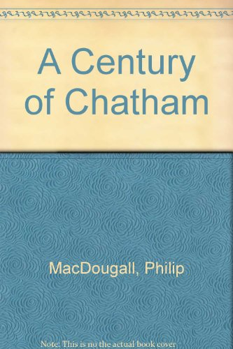 A Century of Chatham: MacDougall, Philip