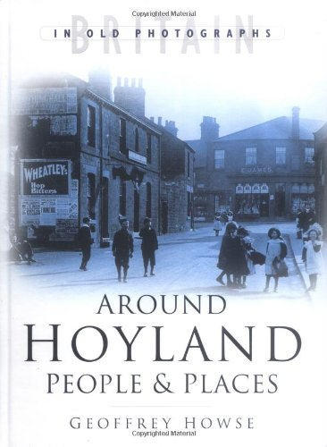 9780750931489: Around Hoyland: People and Places (Britain in Old Photographs)