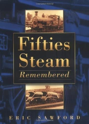 Fifties Steam: Remembered: Sawford, E. H.