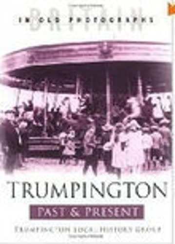 Trumpington Past and Present (Britain in Old Photographs)