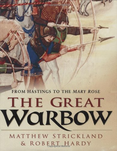 9780750931670: The Great Warbow: From Hastings to the Mary Rose